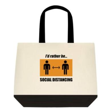 I'd Rather be Social Distancing Tote Bag:  2-Tone