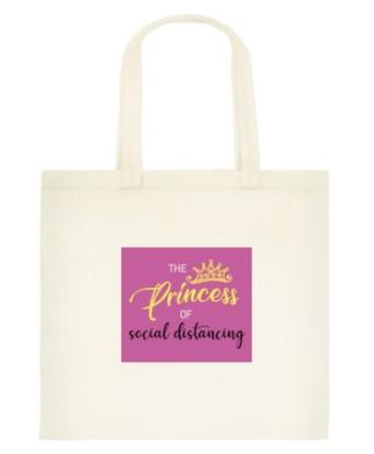 Princess of Social Distance Tote Bag: Standard