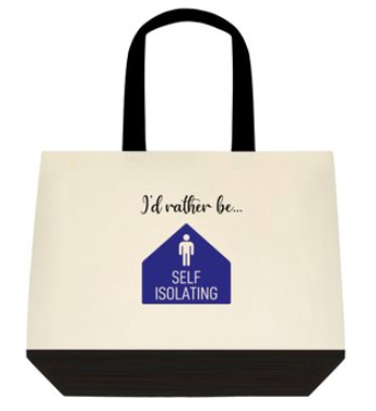 I'd Rather be Self-Isolating Tote Bag:  2-Tone