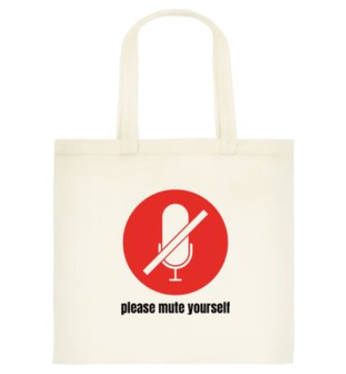Please Mute Yourself Tote Bag: Standard