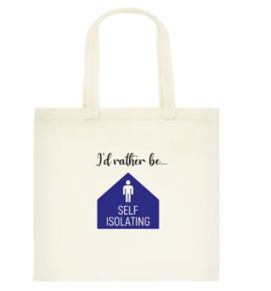I'd Rather be Self-Isolating Tote Bag: Standard