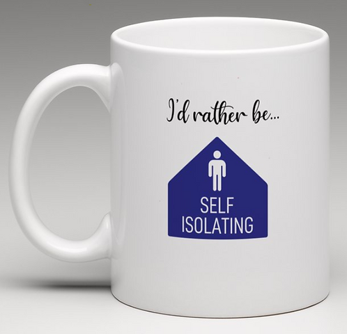 Rather be Self-Isolating Coffee Mugs