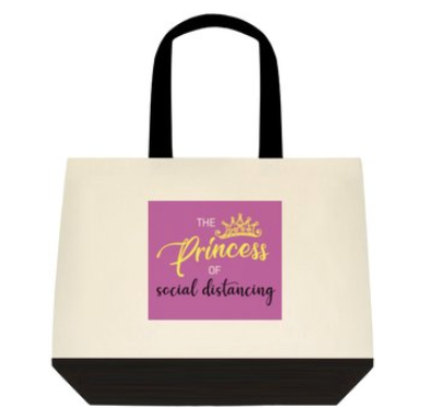 The Princess of Social Distancing Tote Bag:  2-Tone
