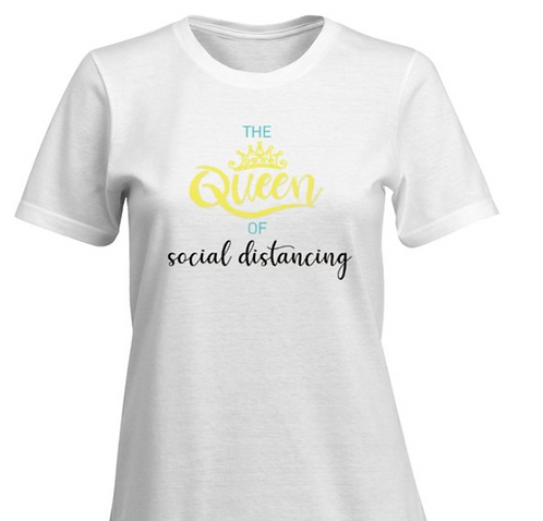 Queen/Princess of Social Distancing T-shirt - Women