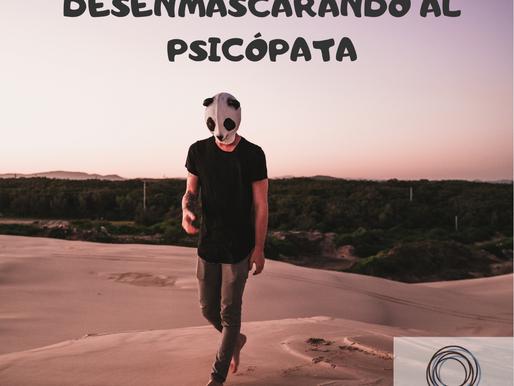 PERSONAS TÓXICAS I; DESENMASCARANDO AL PSICÓPATA