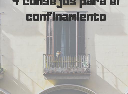 4 CONSEJOS PARA EL CONFINAMIENTO