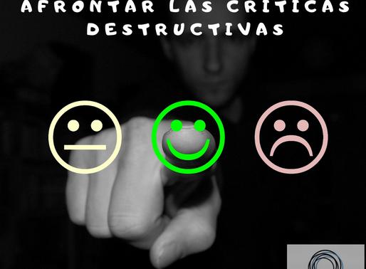 4 Consejos para afrontar las críticas destructivas