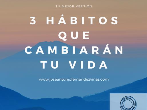 3 hábitos que cambiarán tu vida.
