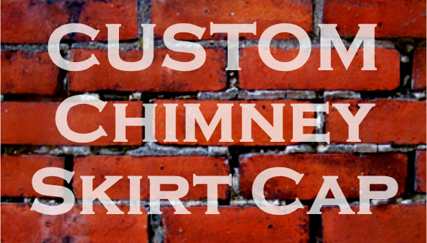 Custom Chimney Skirt Cap.png