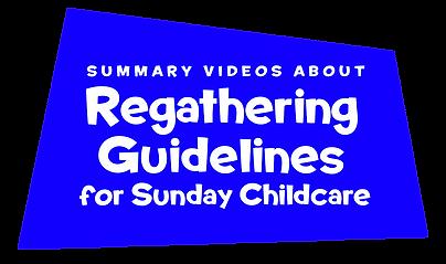 Childcare-regatherGuidelinesSummaryVids.