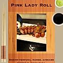 R6. Pink Lady Roll