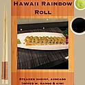 R3. Hawaii Rainbow Roll