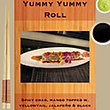 R18. Yummy Yummy Roll