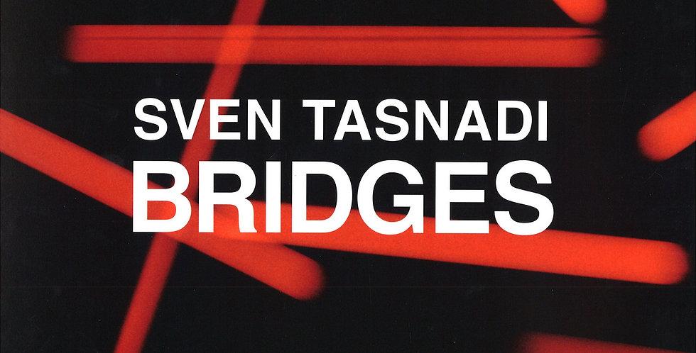 Sven Tasnadi - Bridges (MHRLP024)