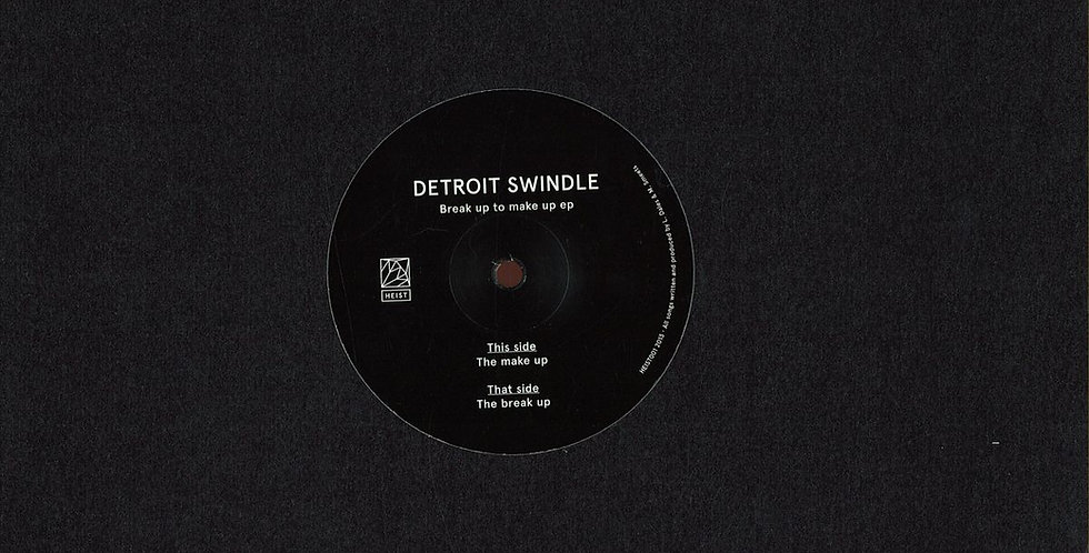 Detroit Swindle - Break Up To Make Up Ep (HEIST001)