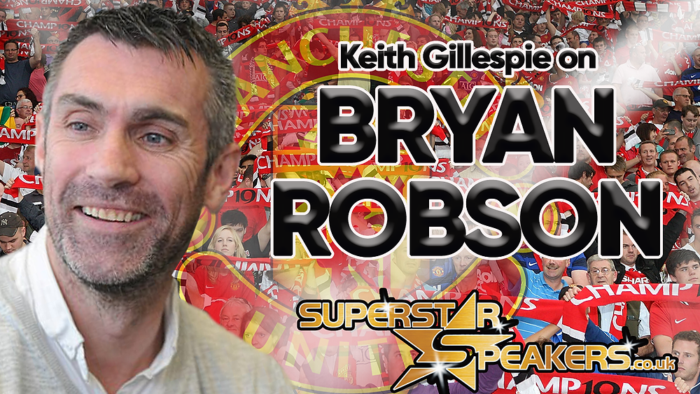 Keith Gillespie on Bryan Robson