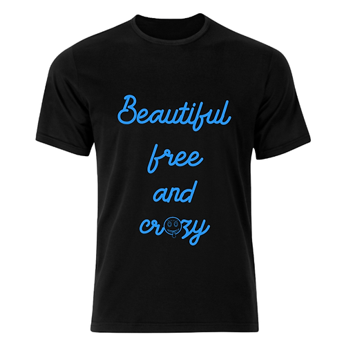 Beautiful, Free and Crazy