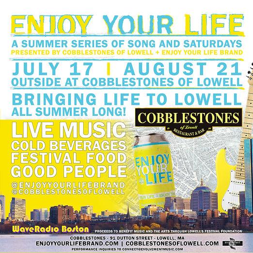 Enjoy Your Life x Cobblestones Of Lowell