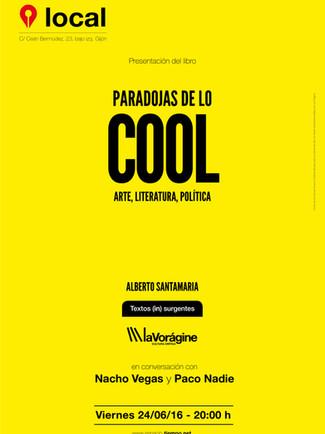 PARADOJAS DE LO COOL.  ARTE, LITERATURA, POLÍTICA