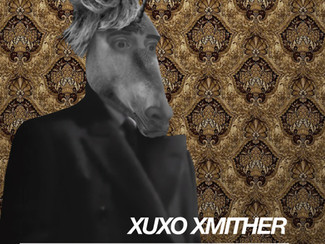 XUXO XMITHER. 10/11/2018-10/11/2018
