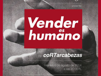 VENDER ES HUMANO de coRTarcabezas 08/08/2014_20:00h.