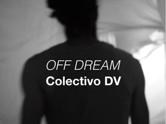 OFF DREAM de Colectivo DV 04/10/19 - 01/11/19