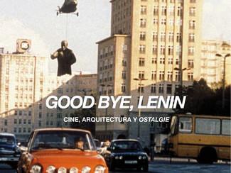 Good Bye, Lenin. Cine, arquitectura y ostalgie, una charla con Ester Roldán 05/12/19