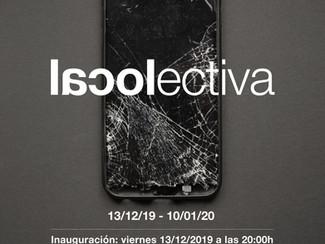 lacolectiva 2019. Inauguración: viernes 13/12/19 - 20:00h