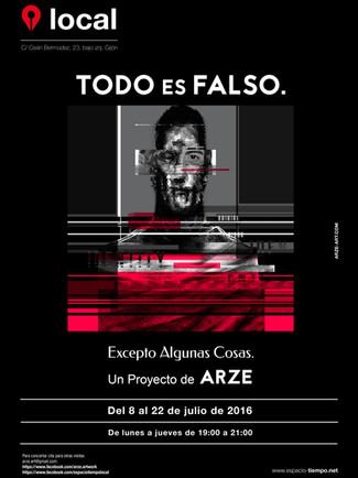 Todo es falso excepto algunas cosas de Arze 08/07/2016-22/07/2016