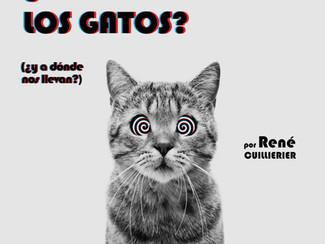 ¿De dónde vienen los gatos? (¿y a dónde nos llevan?) René Cuillierier 14/11/2019