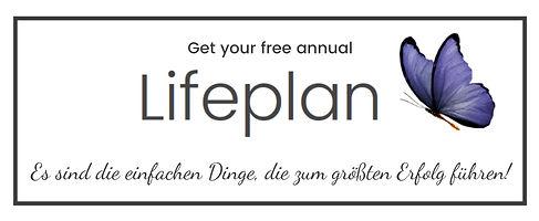 Get your free annual lifeplan! Es sind die einfachen Dinge, die zum größten Erfolg führen!