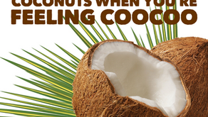 MENTAL HEALTH CARE TIP OF THE MONTH: cOCONUTS WHEN YOU'RE FEELING COOCOO