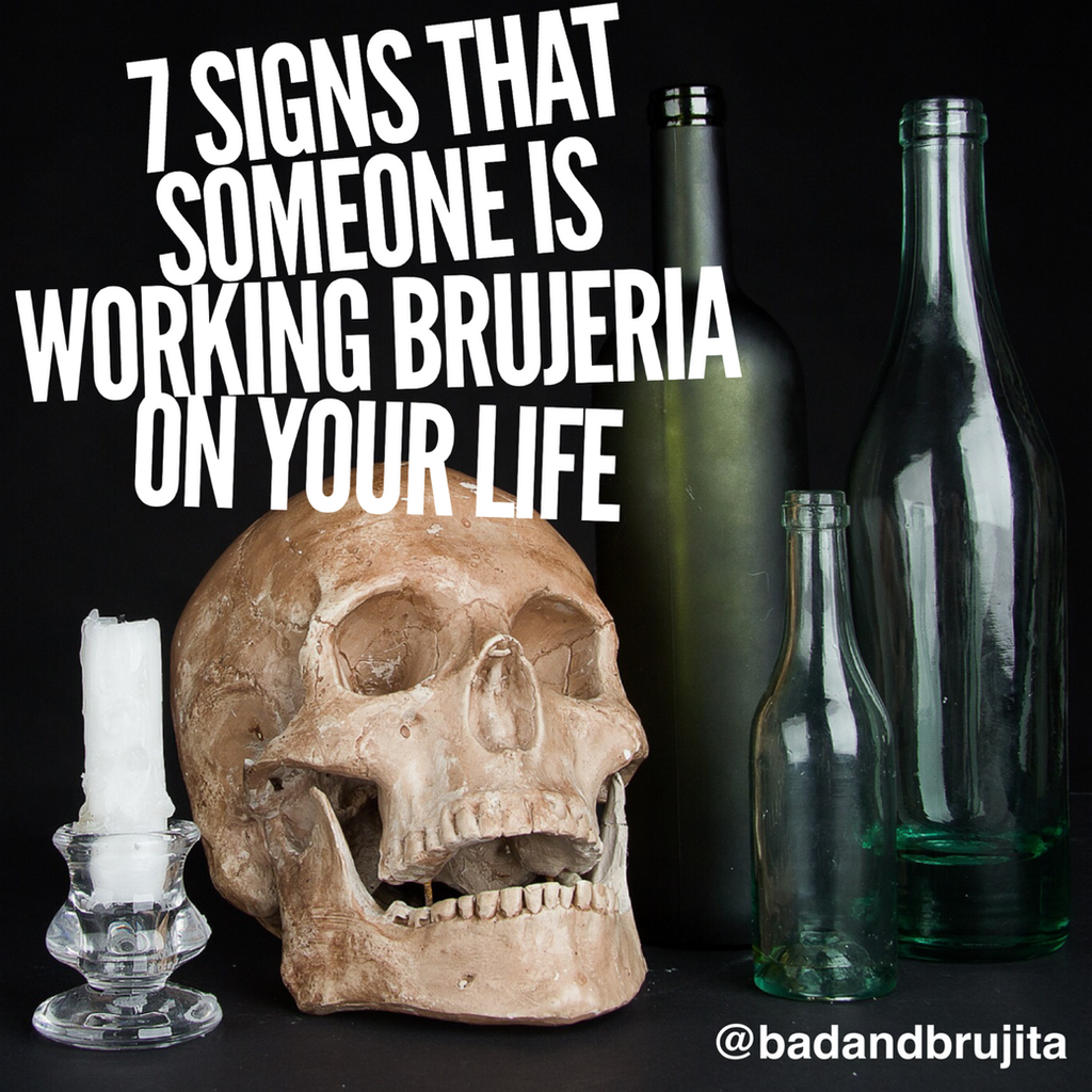 7 Signs That Someone is Working Brujeria On Your Life (and