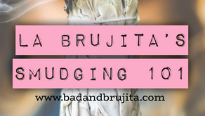 La Brujita's Smudging 101