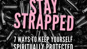 Stay Strapped: 7 Ways To Keep Yourself Spiritually Protected