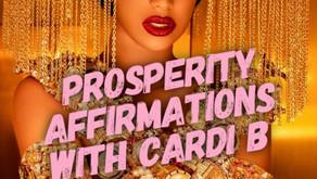 Prosperity Affirmations with Cardi B