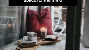 Mental Health Care Tip Of The Month: Creating A Sacred Space For The Mind