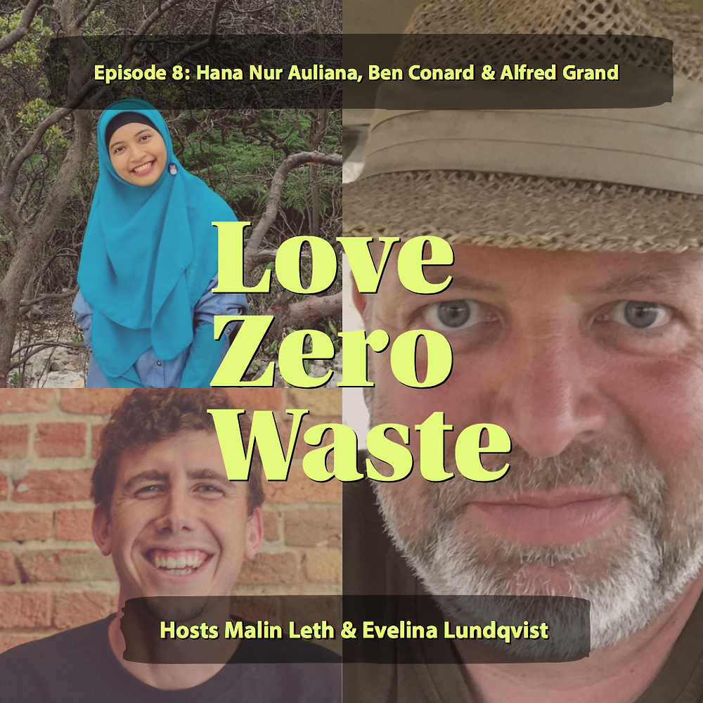 The podcast Love Zero Waste episode 8 the magic of composting with Hana Nur Auliana of Waste4Change, Ben Conard of Noissue and Alfred Grand of Vermigrand