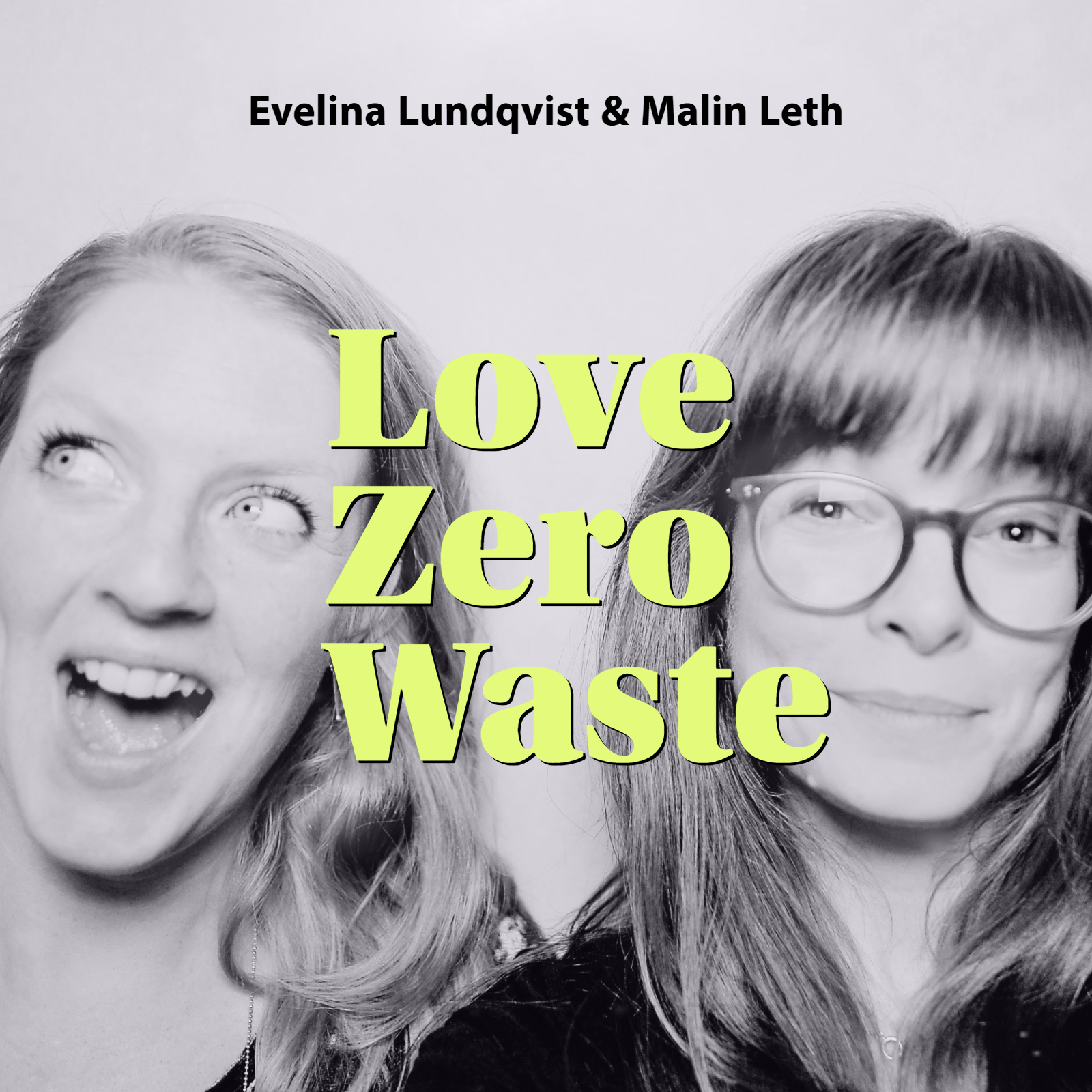 Evelina Lundqvist of the Good Tribe and Malin Leth of Circulous. The Love Zero Waste podcast team