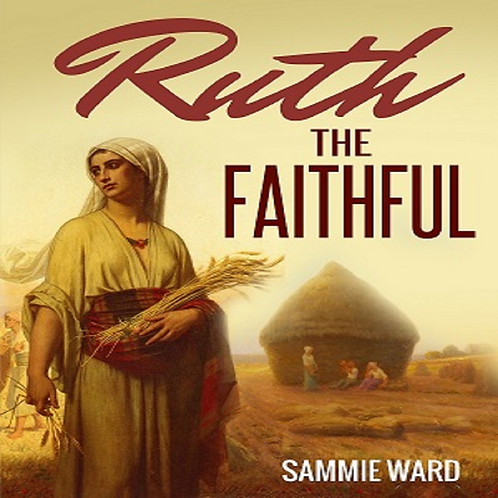 Ruth The Faithful (TrueLife) Book1