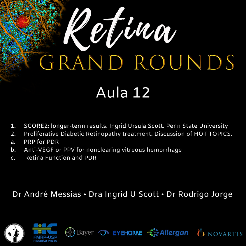Aula 12 SCORE2: long-term results and Proliferative Diabetic Retinopathy treatment. Discussion of HOT TOPICS.