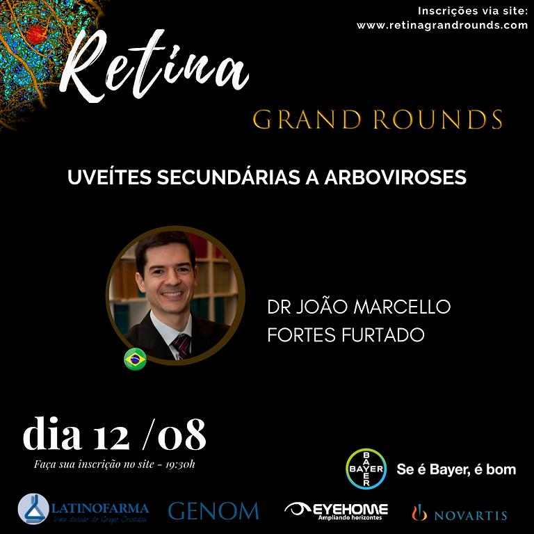 Uveítes Secundárias a Arboviroses - Dr João Marcello Fortes Furtado