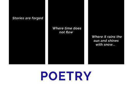 The word Poetry beneath three panels containing the words: Stories are forged where time does not flow, where it rains the sun and shines with snow.
