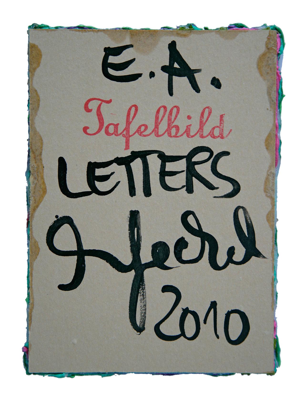 back | LETTERS | 2010 © Kerstin Jeckel | TAFELBILD #91