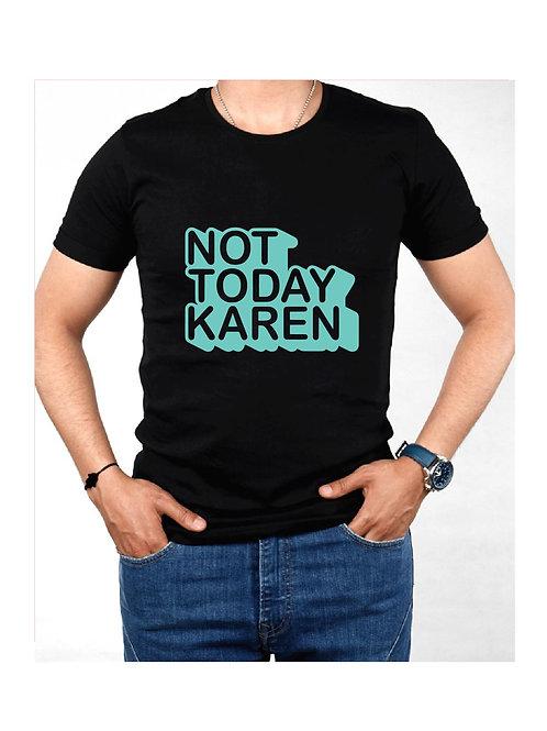 NOT TODAY KAREN - Custom TShirt