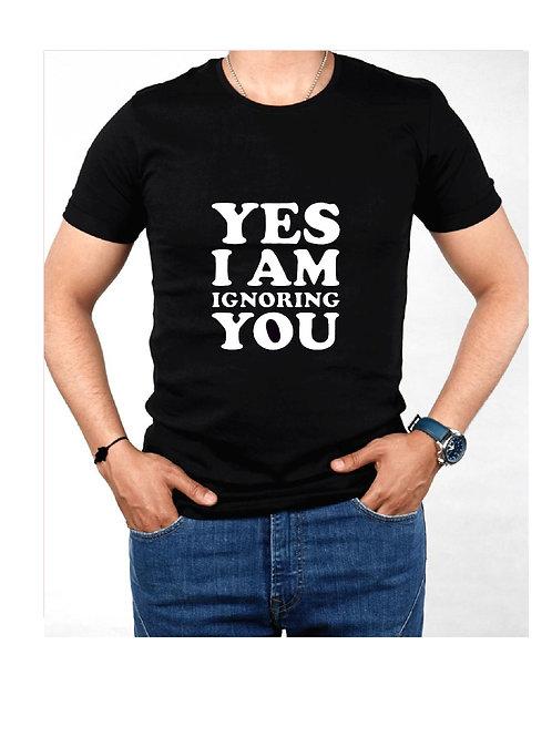 Yes I am Ignoring You - Custom Shirt