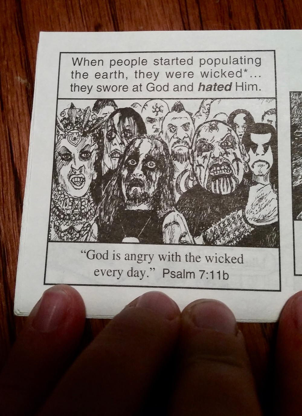 "A cartoon depicting a crowd of angry people with intense metal concert makeup with the phrase above, ""When people started to populate the earth, they were wicked... they swore at god and hated Him."" and this phrase below, ""God is angry with the wicked every day."" Psalm 7.11b"