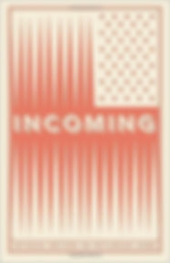 Book Cover of Incoming: Veteran Writers on Returning Home.