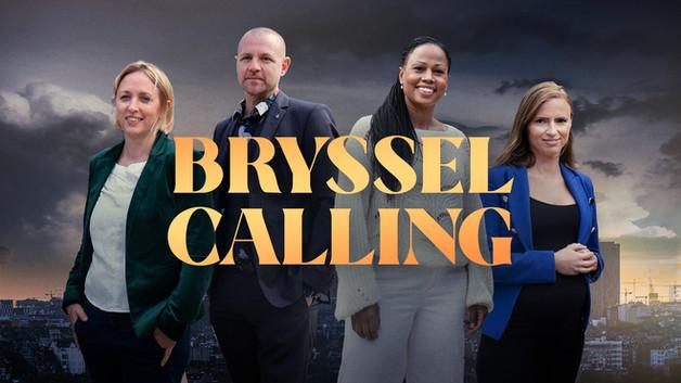 Bryssel Calling. Dokumentärserie. 30 min. 7 ep.