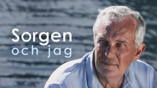 Sorgen och jag. Dokumentärserie. 1h. 2 ep. Beställare: SVT